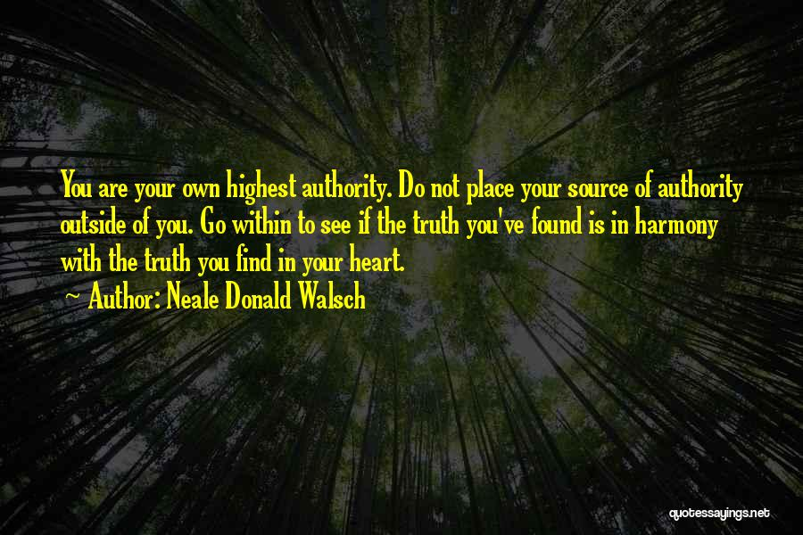Find Your Own Truth Quotes By Neale Donald Walsch