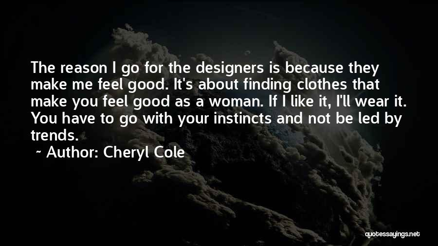 Finding A Good Woman Quotes By Cheryl Cole