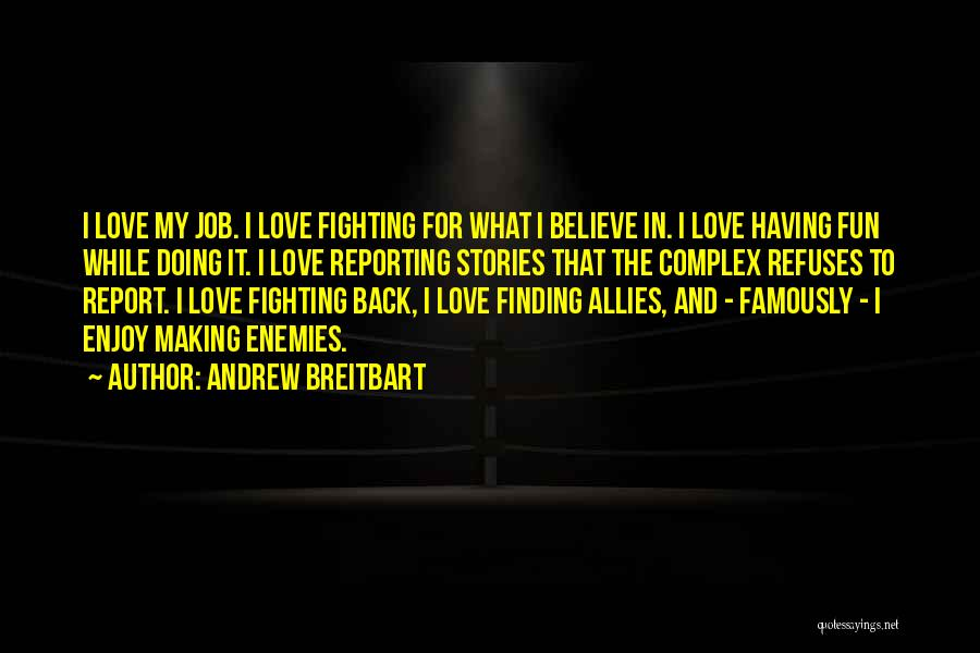 Finding A Job You Love Quotes By Andrew Breitbart