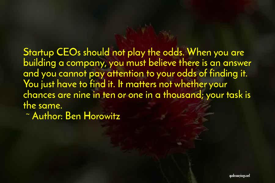 Finding An Answer Quotes By Ben Horowitz