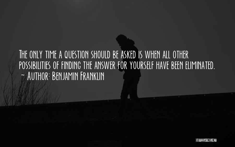 Finding An Answer Quotes By Benjamin Franklin