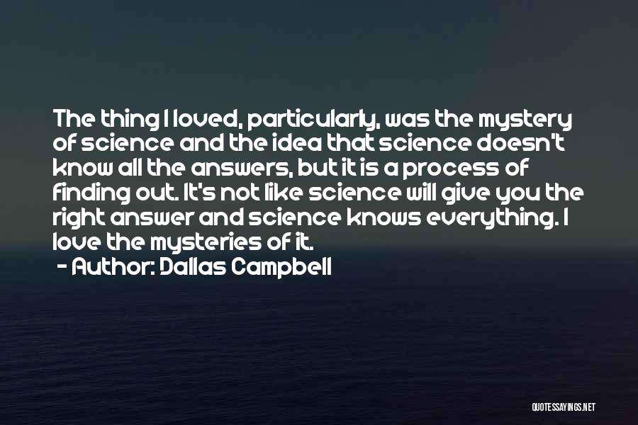 Finding An Answer Quotes By Dallas Campbell