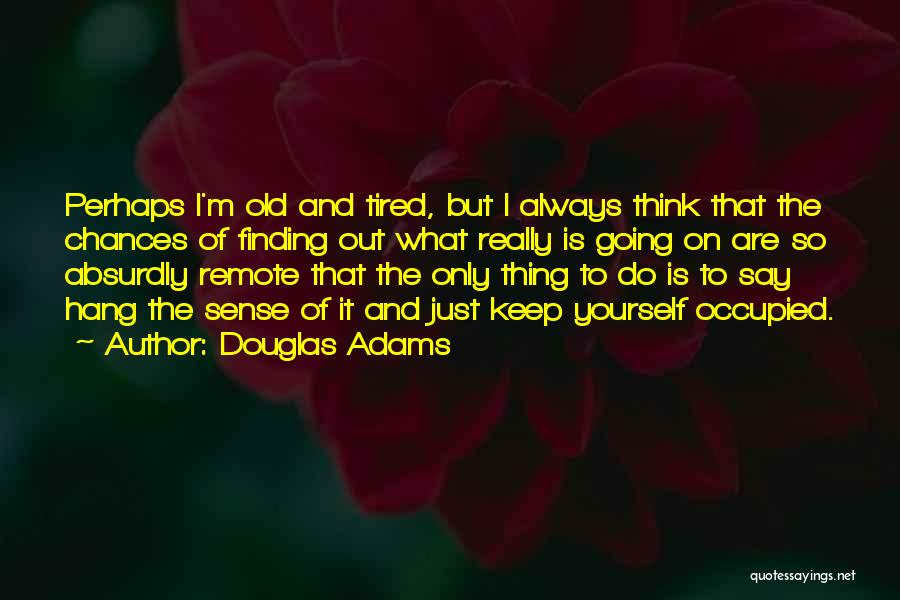 Finding An Answer Quotes By Douglas Adams