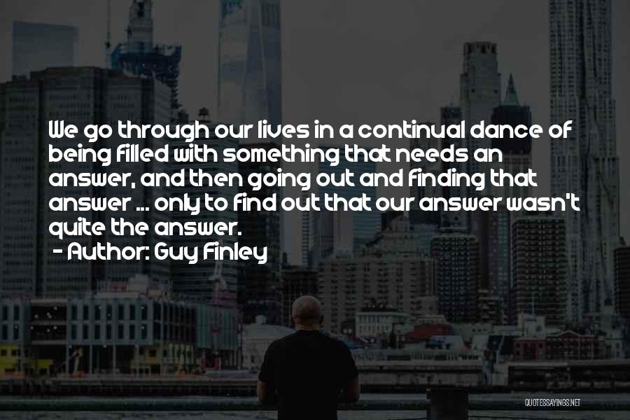 Finding An Answer Quotes By Guy Finley