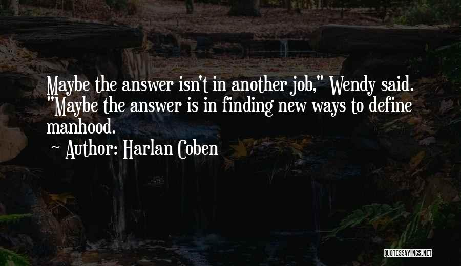 Finding An Answer Quotes By Harlan Coben