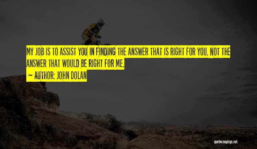 Finding An Answer Quotes By John Dolan