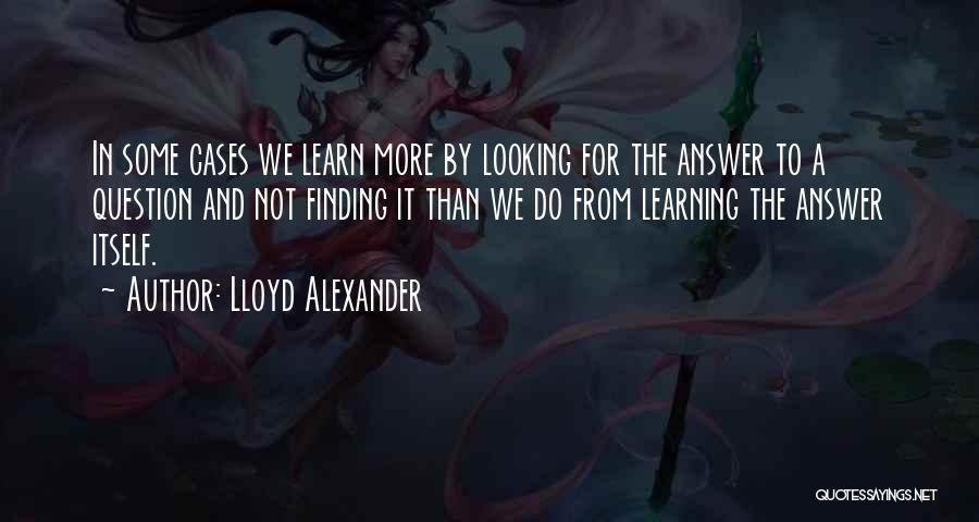 Finding An Answer Quotes By Lloyd Alexander