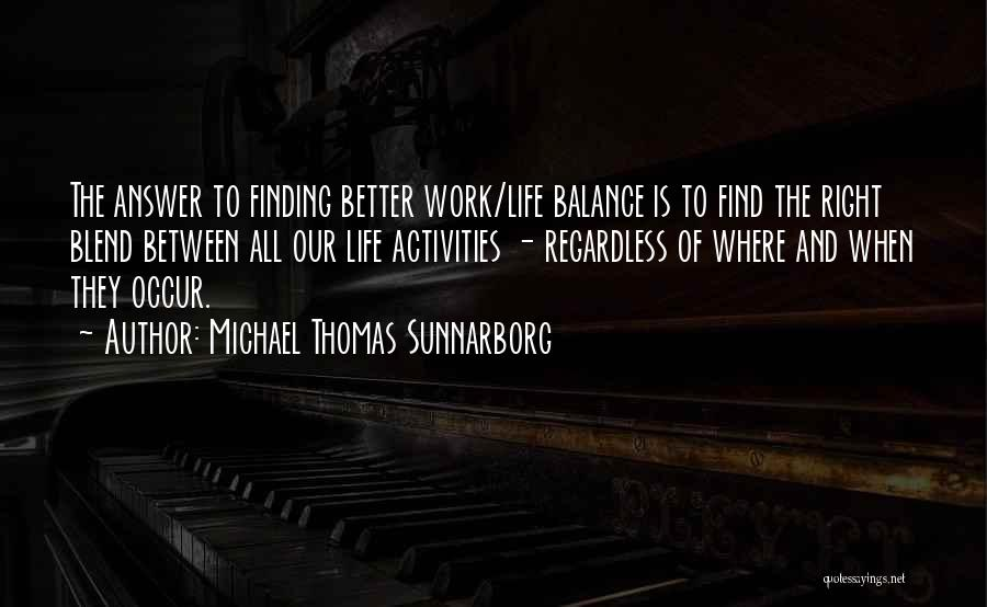 Finding An Answer Quotes By Michael Thomas Sunnarborg