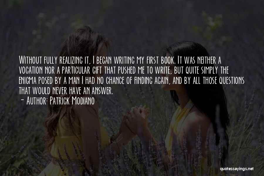 Finding An Answer Quotes By Patrick Modiano