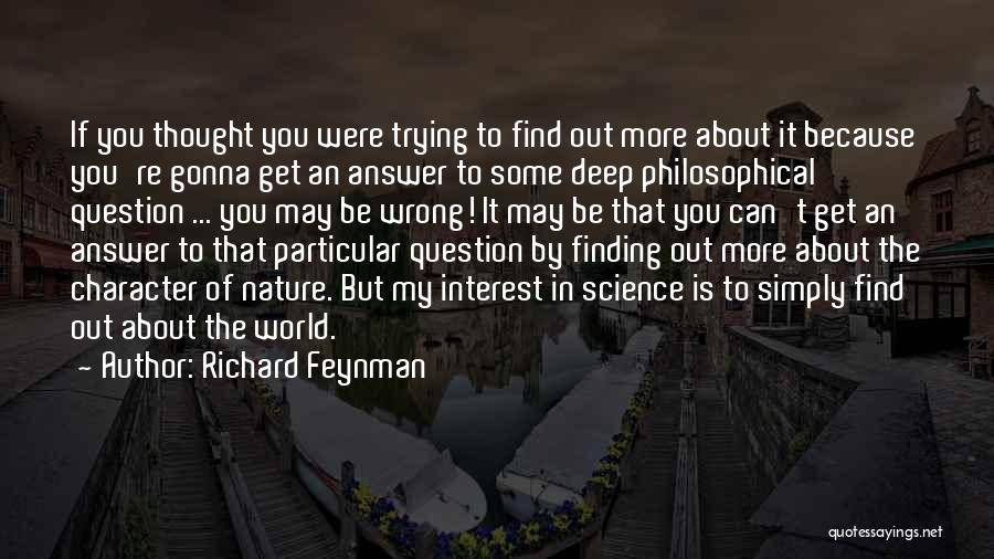 Finding An Answer Quotes By Richard Feynman