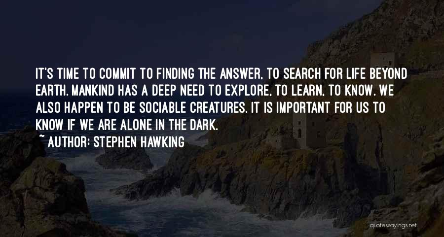 Finding An Answer Quotes By Stephen Hawking