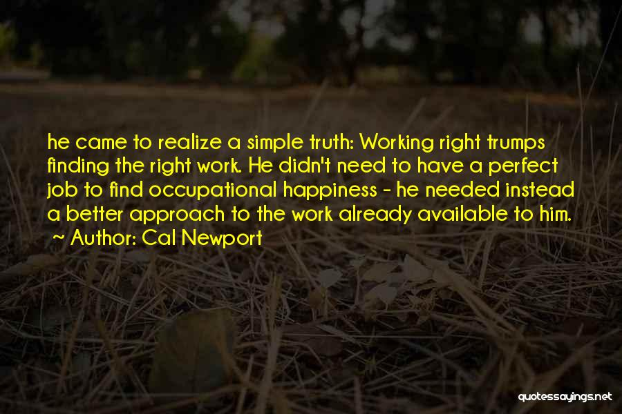 Finding Happiness In Work Quotes By Cal Newport