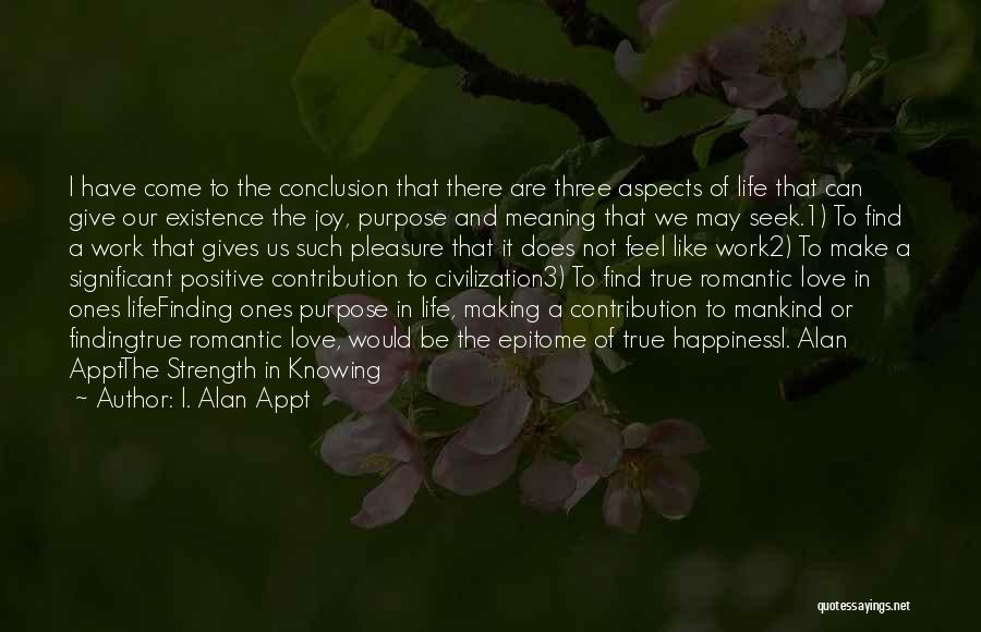 Finding Happiness In Work Quotes By I. Alan Appt