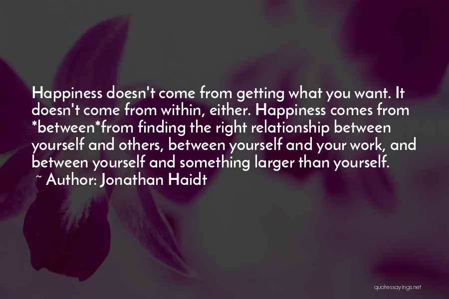 Finding Happiness In Work Quotes By Jonathan Haidt