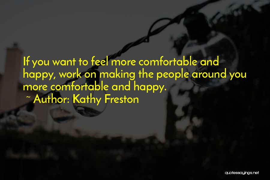 Finding Happiness In Work Quotes By Kathy Freston