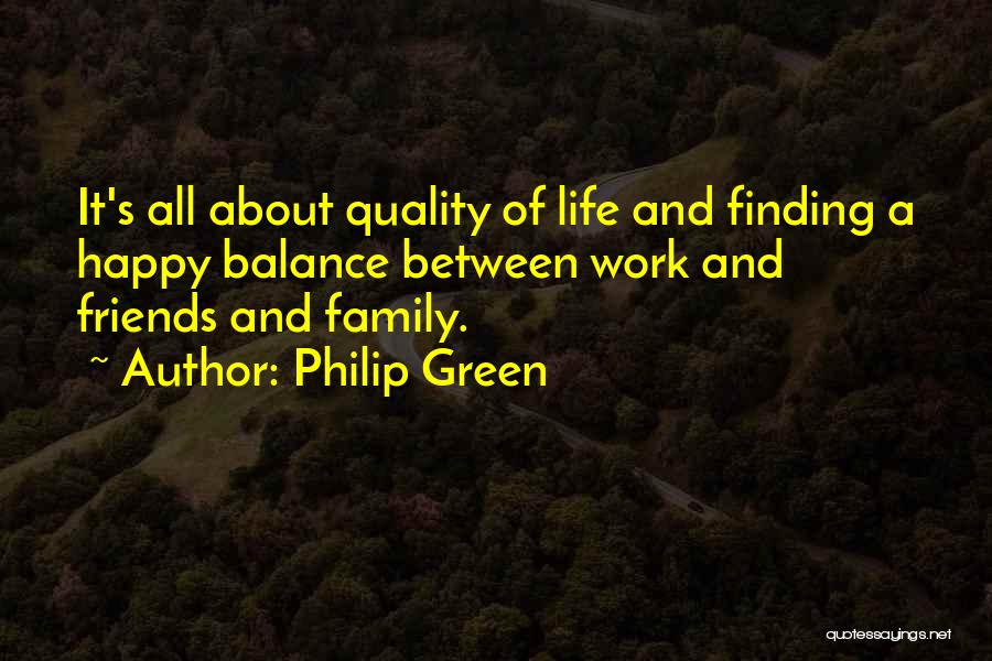 Finding Happiness In Work Quotes By Philip Green