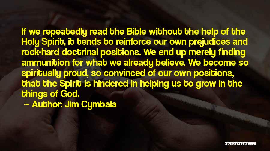 Finding It Hard To Believe Quotes By Jim Cymbala