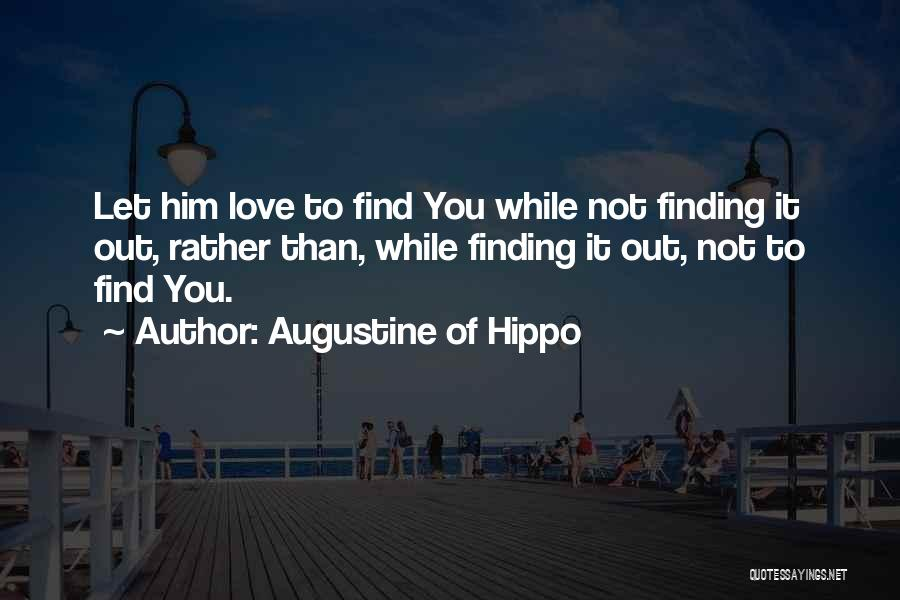 Finding Love Quotes By Augustine Of Hippo