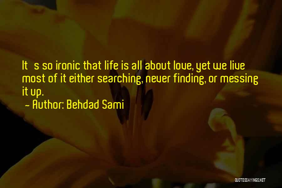 Finding Love Quotes By Behdad Sami