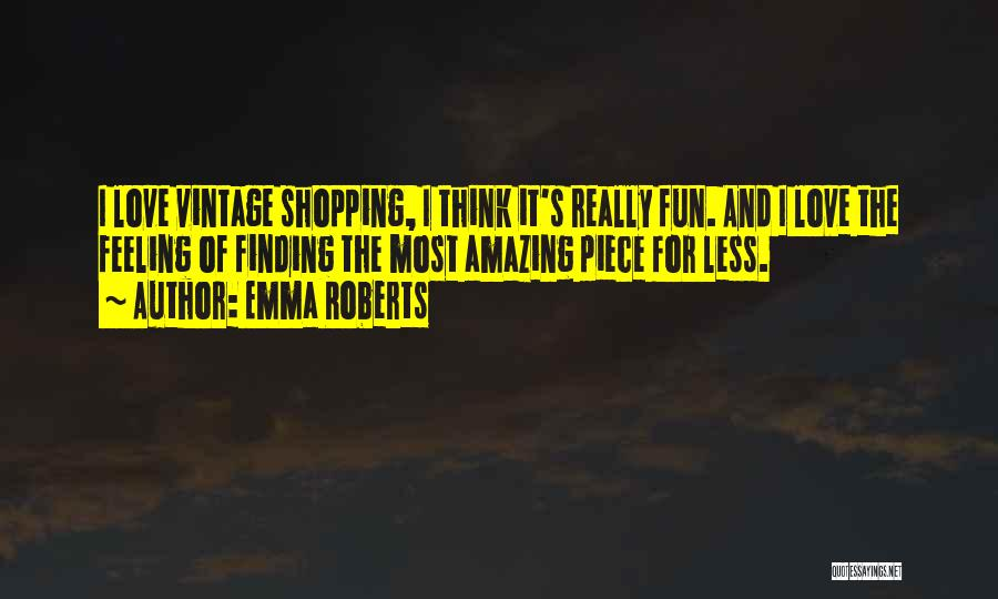 Finding Love Quotes By Emma Roberts