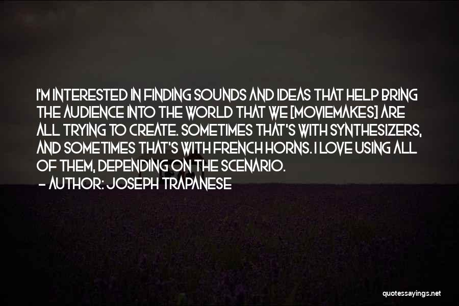 Finding Love Quotes By Joseph Trapanese