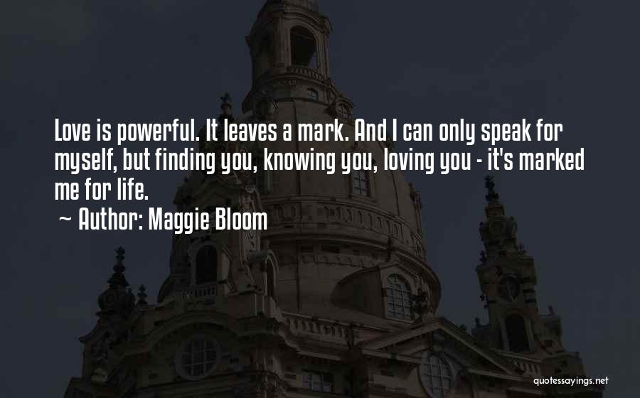 Finding Love Quotes By Maggie Bloom