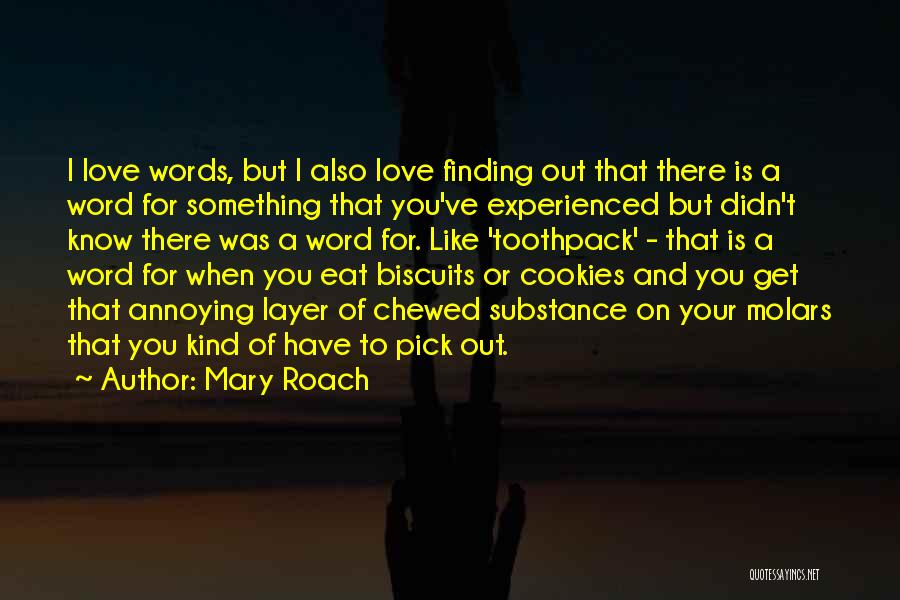 Finding Love Quotes By Mary Roach