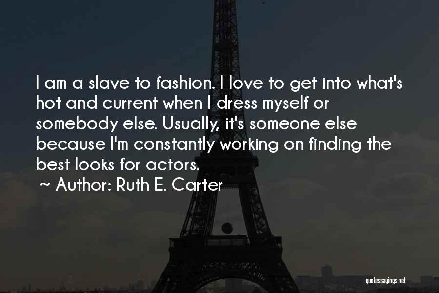 Finding Love Quotes By Ruth E. Carter
