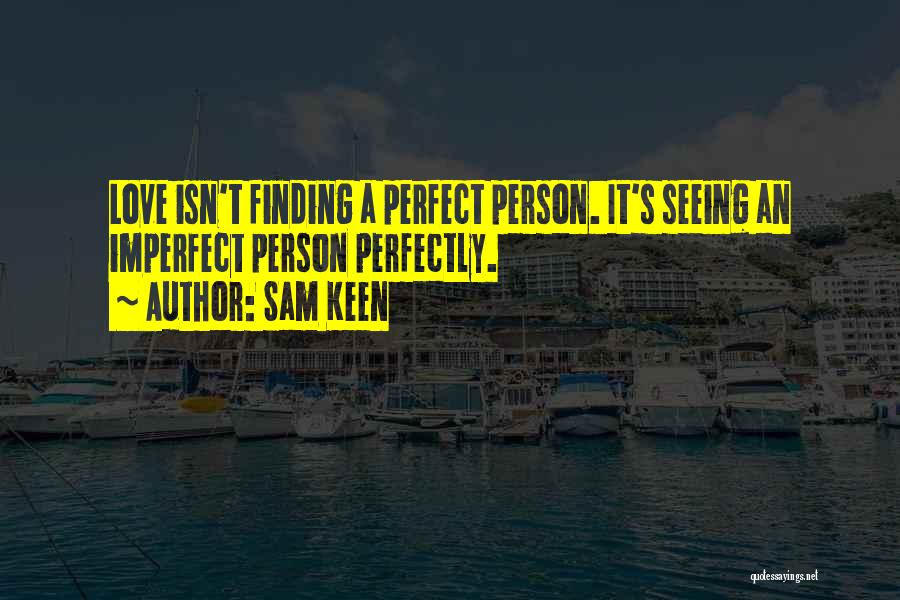 Finding Love Quotes By Sam Keen