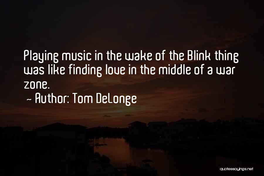 Finding Love Quotes By Tom DeLonge