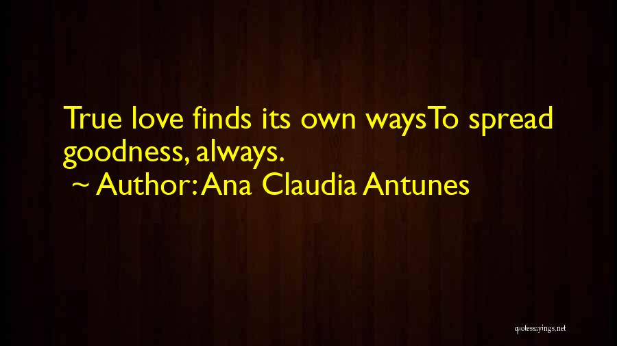 Finding My True Love Quotes By Ana Claudia Antunes