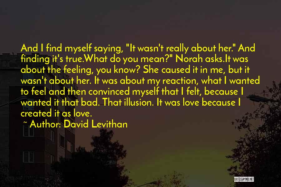 Finding My True Love Quotes By David Levithan