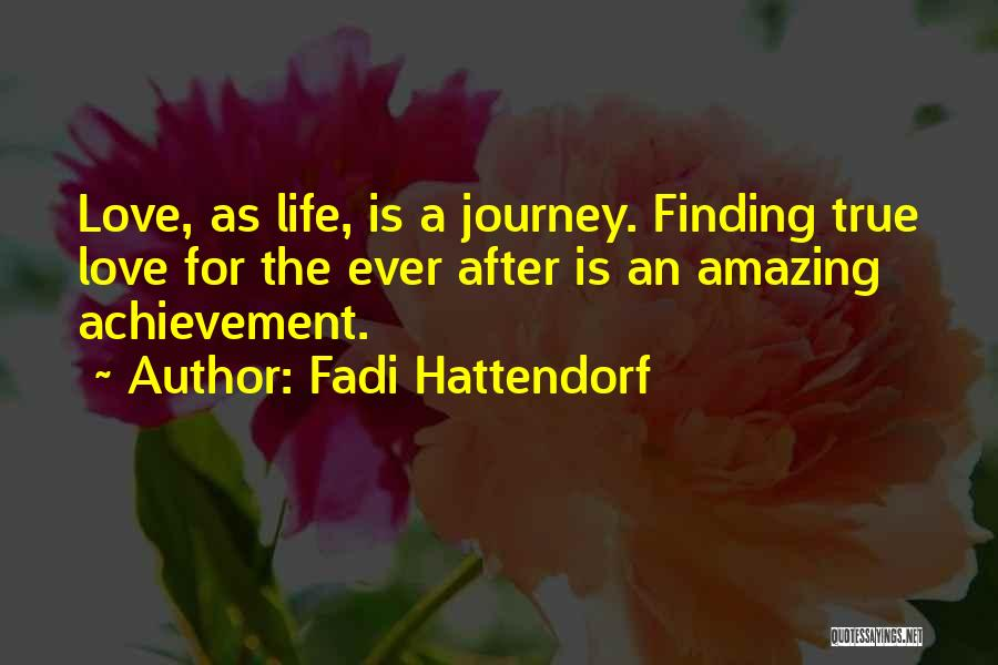 Finding My True Love Quotes By Fadi Hattendorf
