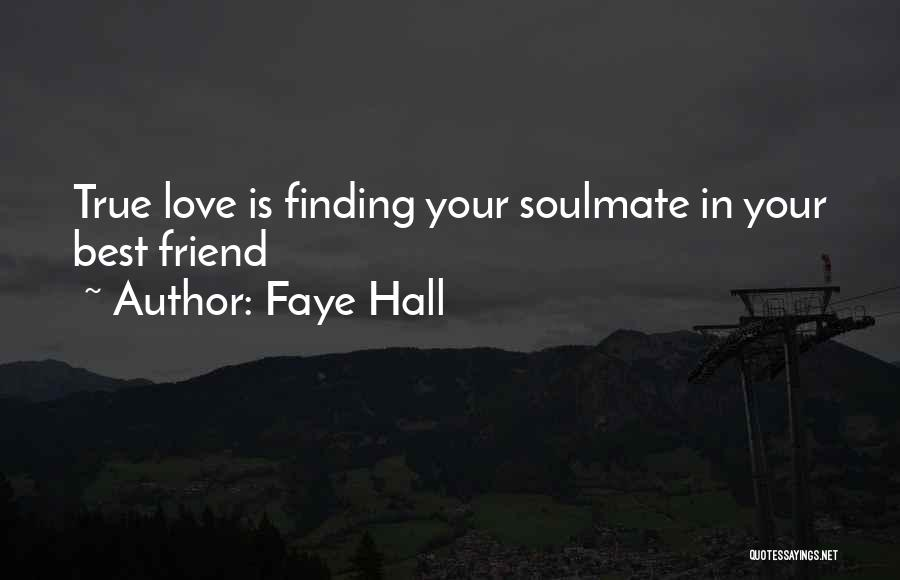 Finding My True Love Quotes By Faye Hall
