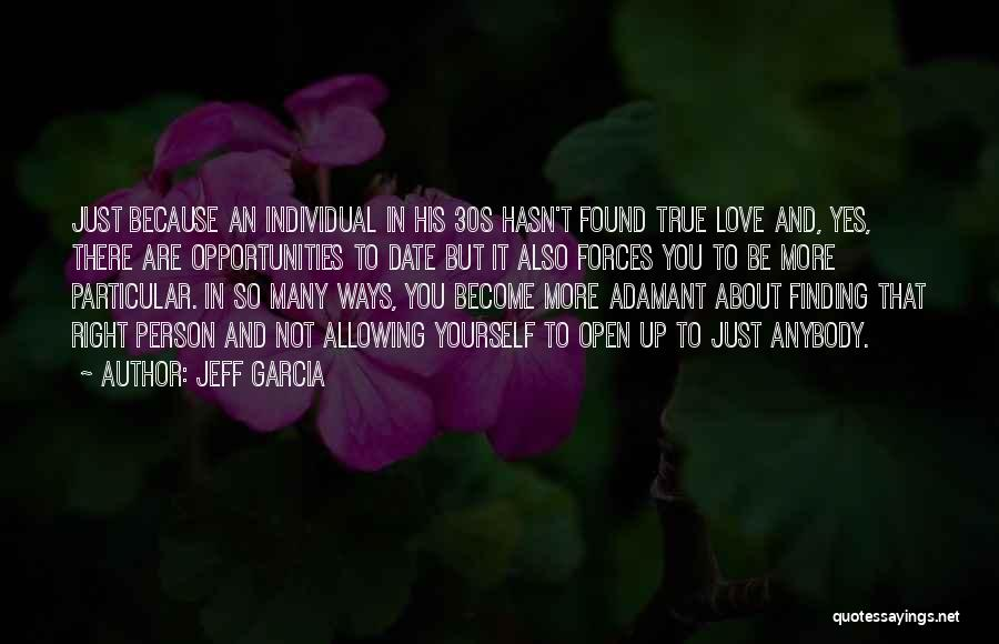 Finding My True Love Quotes By Jeff Garcia