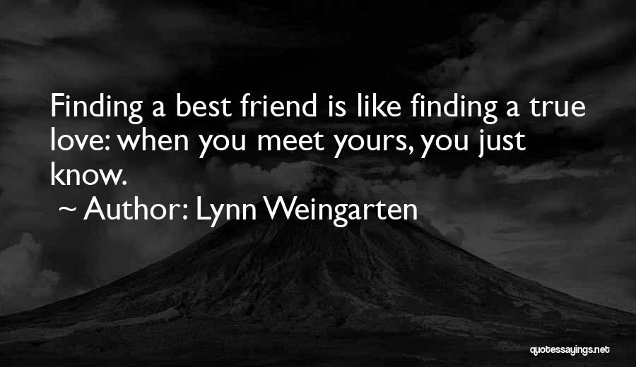Finding My True Love Quotes By Lynn Weingarten