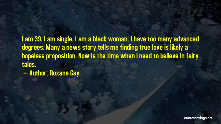 Finding My True Love Quotes By Roxane Gay
