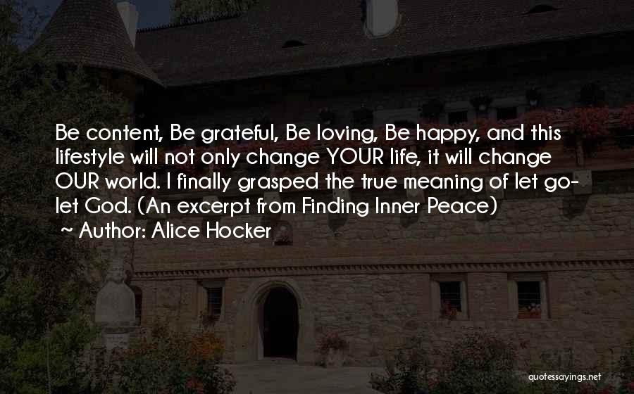 Finding Peace Quotes By Alice Hocker