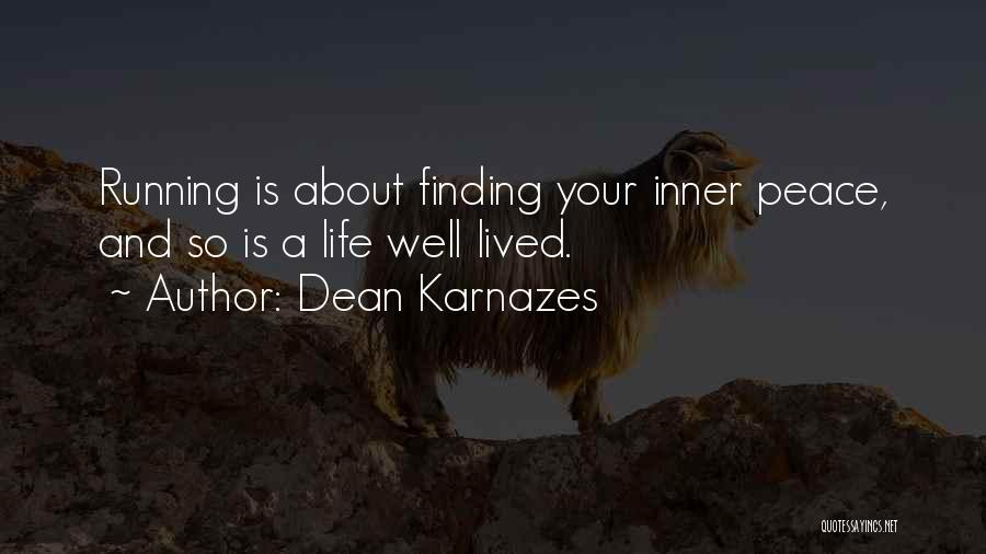 Finding Peace Quotes By Dean Karnazes
