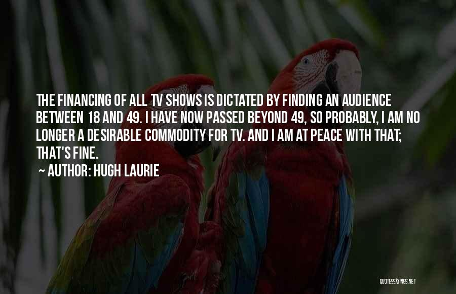 Finding Peace Quotes By Hugh Laurie