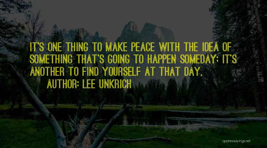 Finding Peace Quotes By Lee Unkrich
