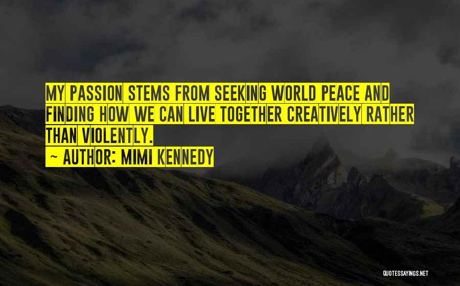 Finding Peace Quotes By Mimi Kennedy