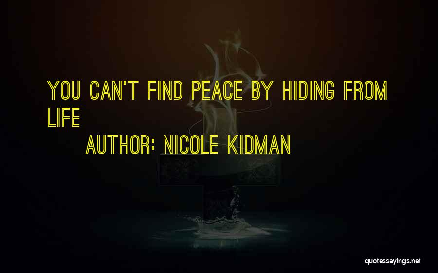 Finding Peace Quotes By Nicole Kidman