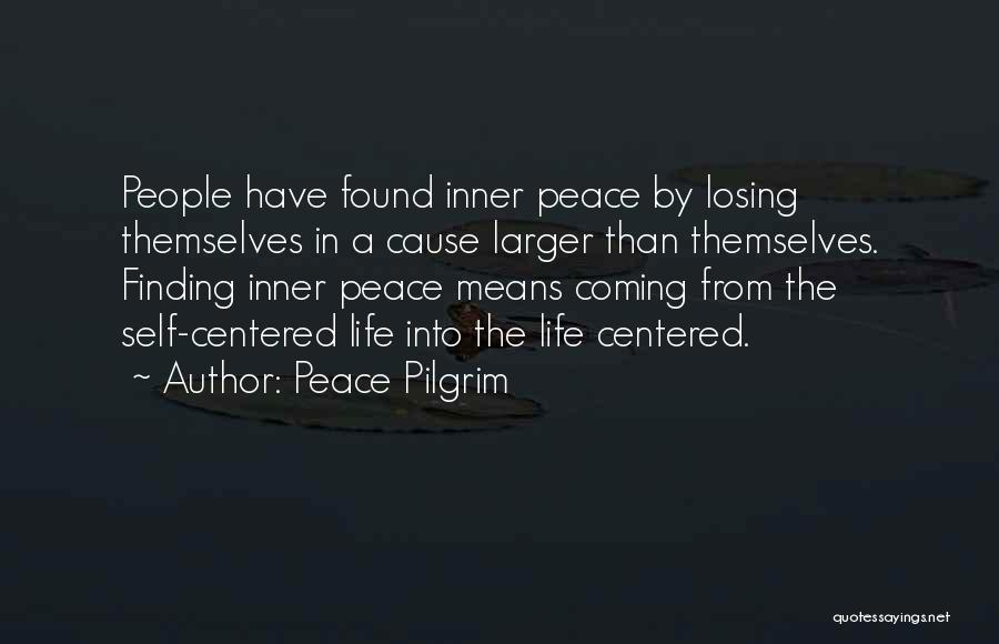 Finding Peace Quotes By Peace Pilgrim