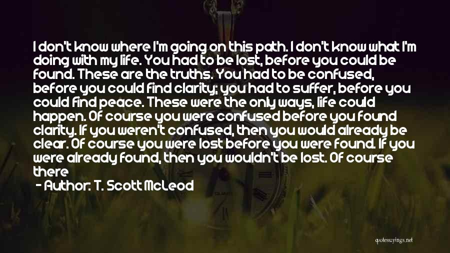Finding Peace Quotes By T. Scott McLeod