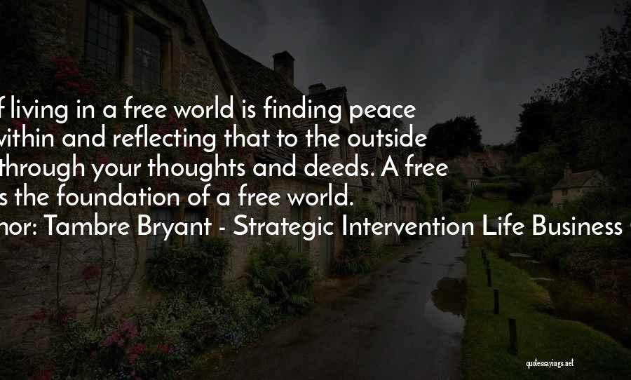 Finding Peace Quotes By Tambre Bryant - Strategic Intervention Life Business Coach