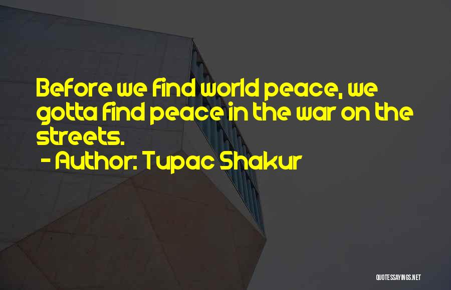 Finding Peace Quotes By Tupac Shakur