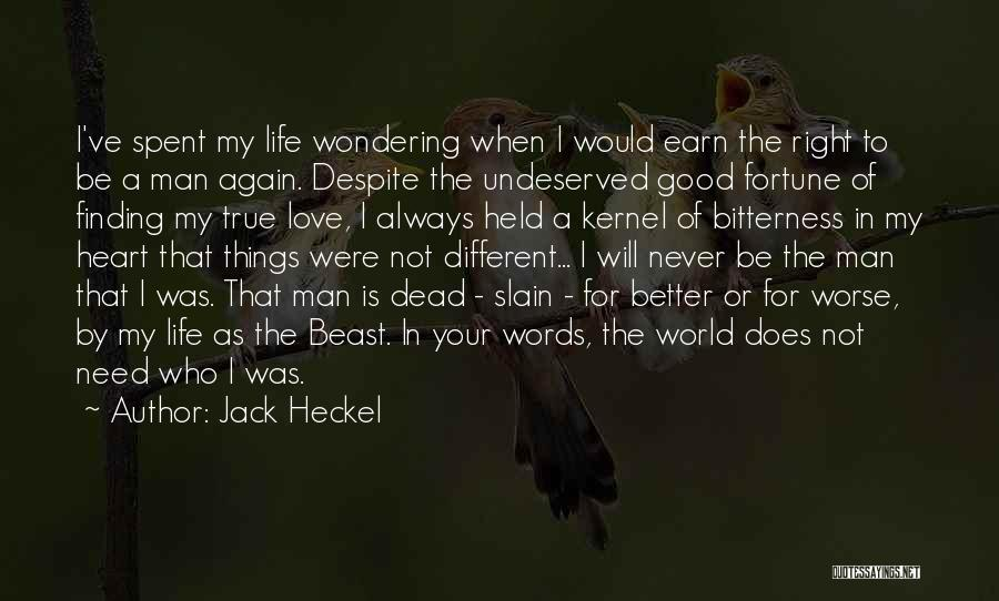 Finding Right Man Quotes By Jack Heckel