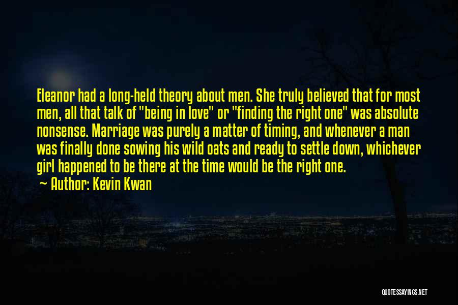 Finding Right Man Quotes By Kevin Kwan