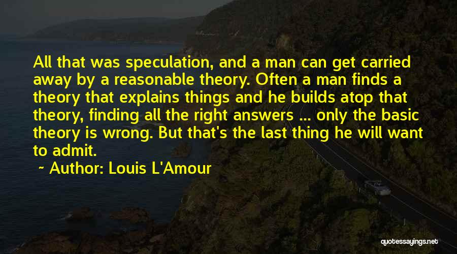 Finding Right Man Quotes By Louis L'Amour